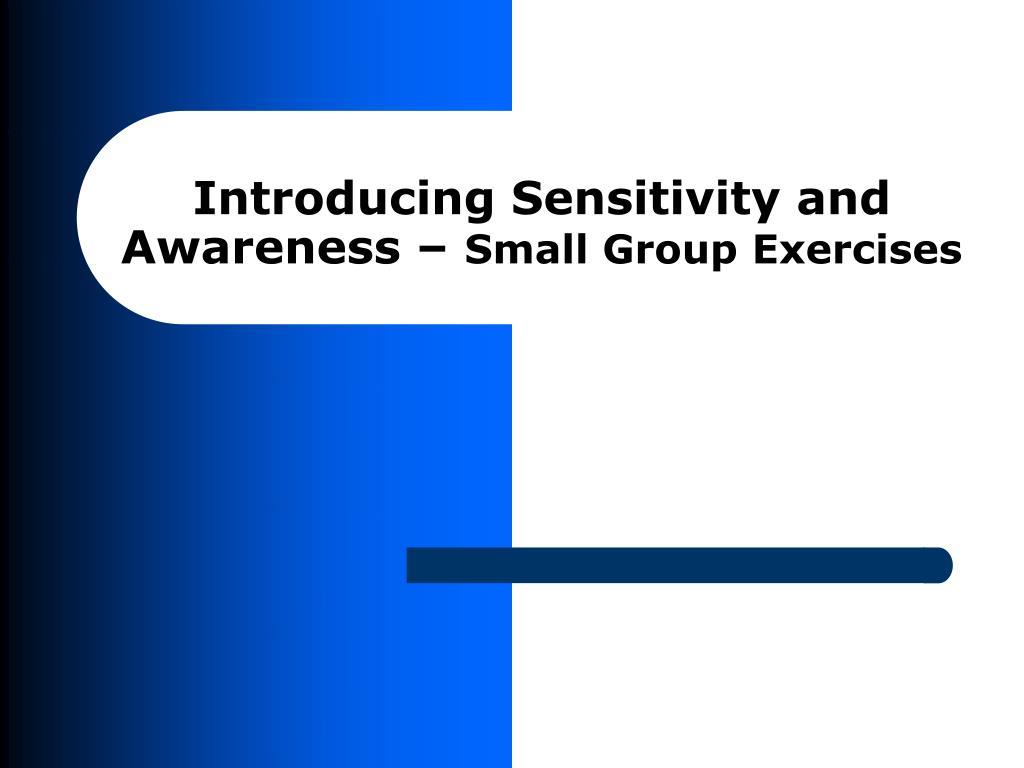 Introducing Sensitivity and