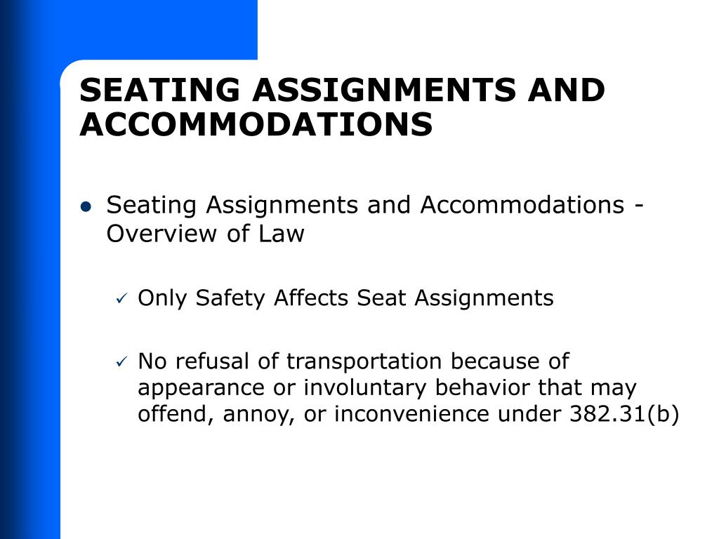 SEATING ASSIGNMENTS AND ACCOMMODATIONS