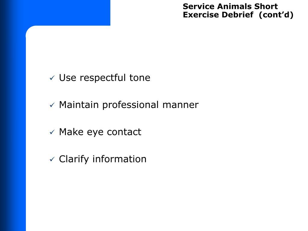 Service Animals Short Exercise Debrief  (cont'd)