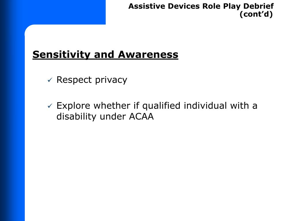 Assistive Devices Role Play Debrief           (cont'd)