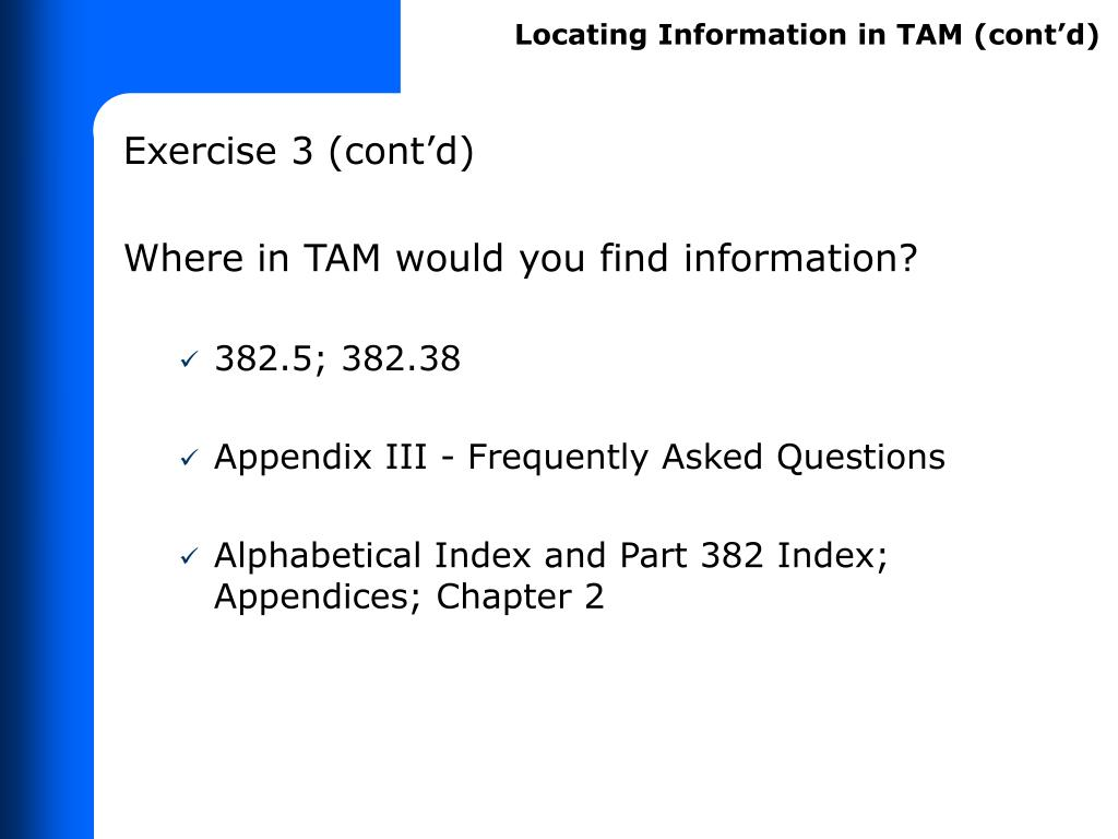 Locating Information in TAM (cont'd)