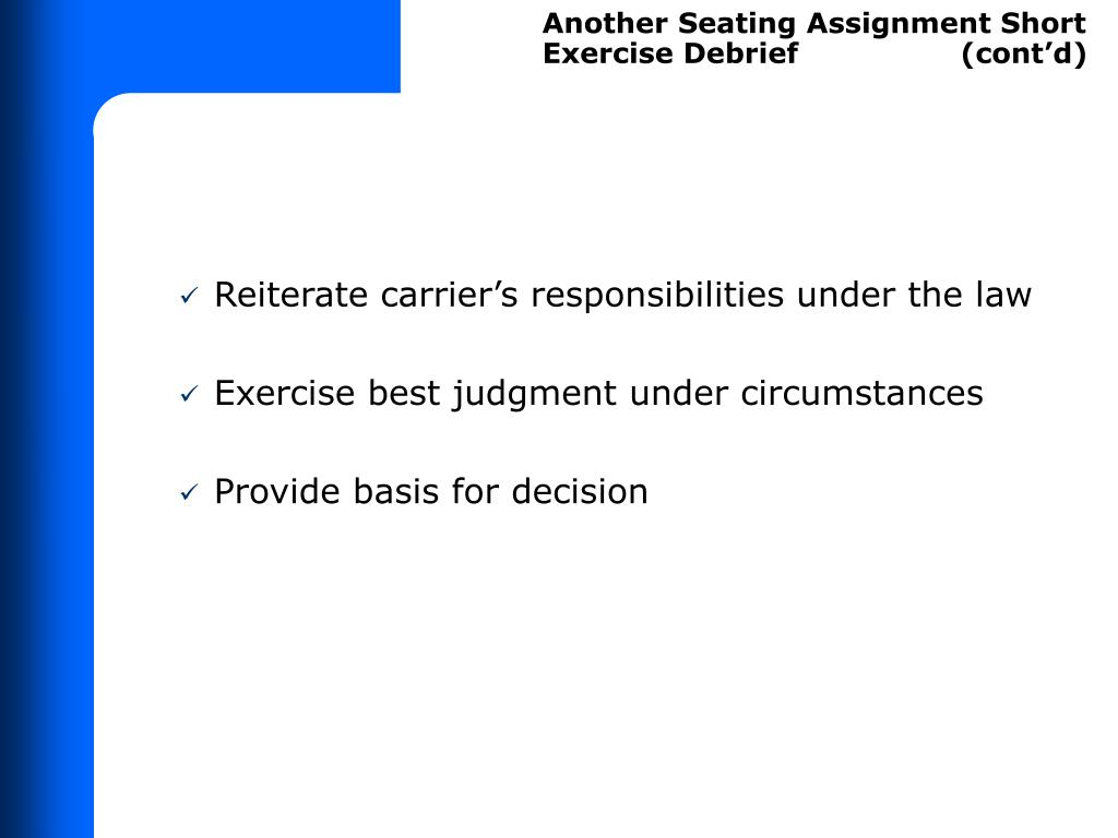 Another Seating Assignment Short Exercise Debrief                 (cont'd)