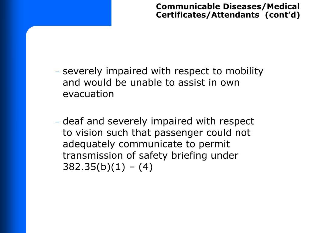 Communicable Diseases/Medical Certificates/Attendants  (cont'd)