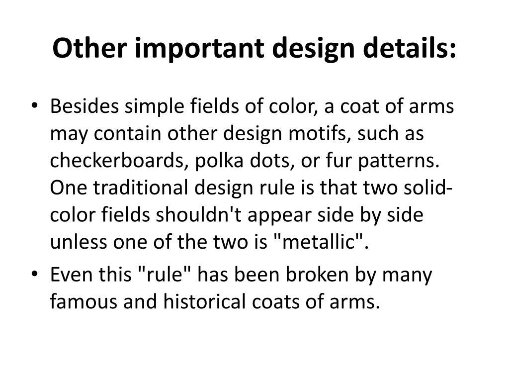 Other important design details: