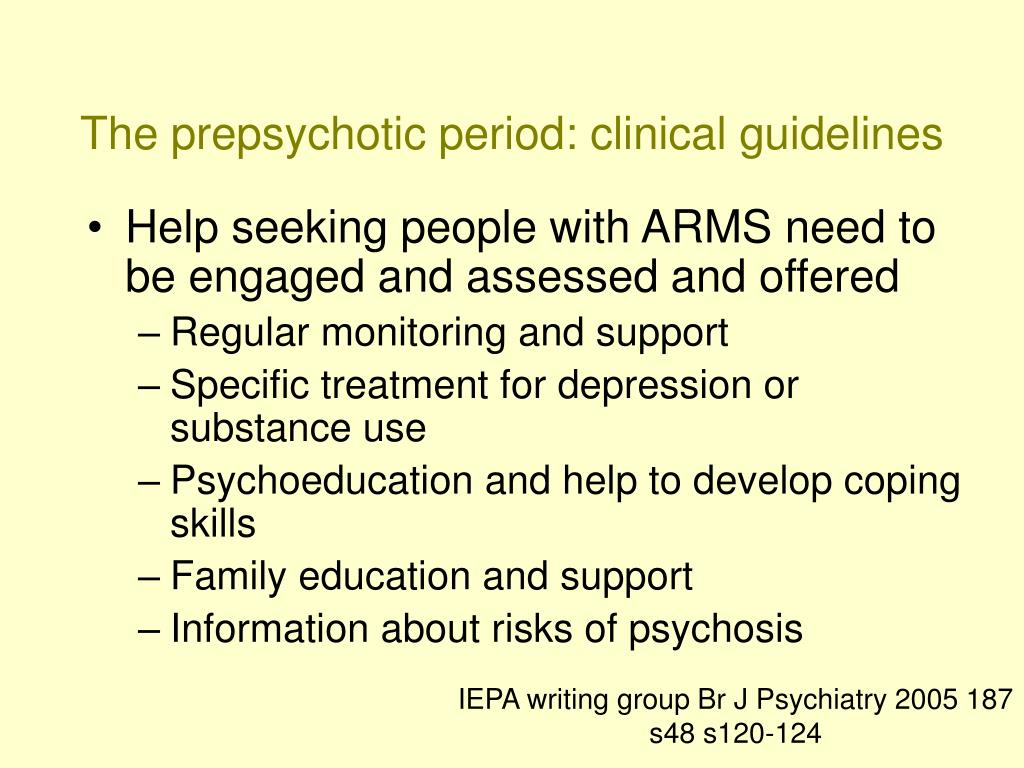 The prepsychotic period: clinical guidelines
