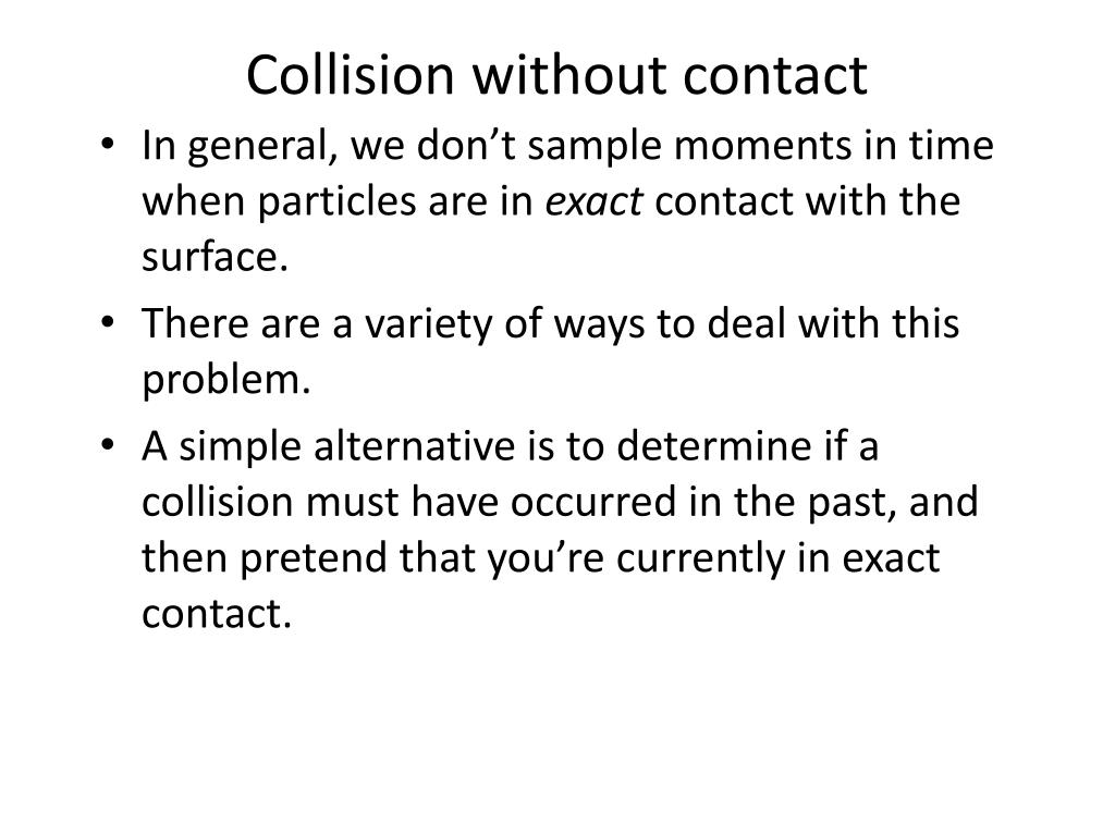 Collision without contact