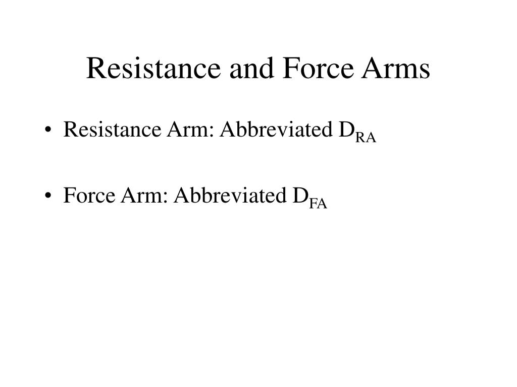 Resistance and Force Arms