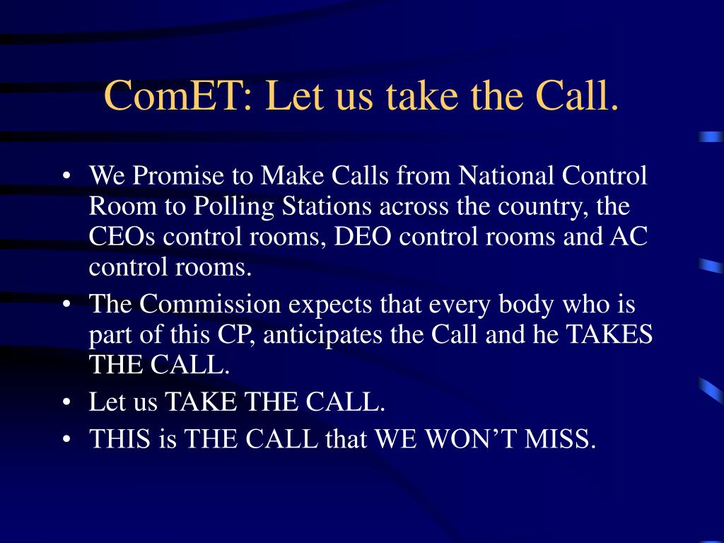 ComET: Let us take the Call.