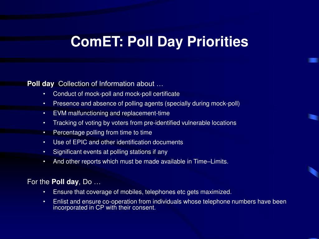 ComET: Poll Day Priorities