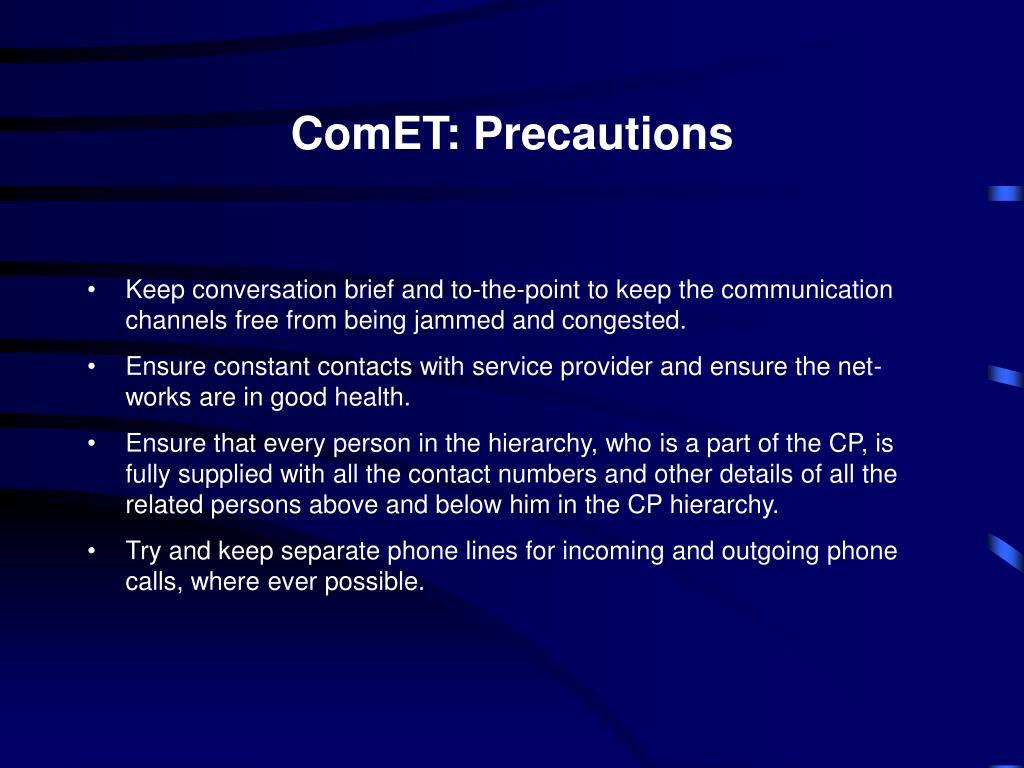 ComET: Precautions