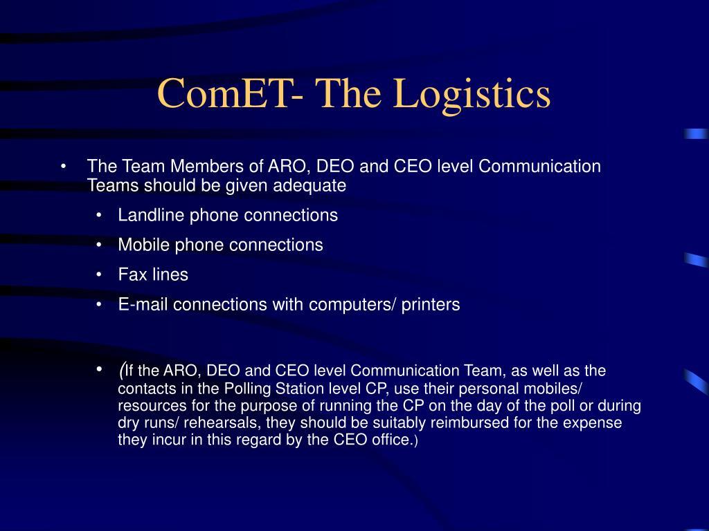 ComET- The Logistics