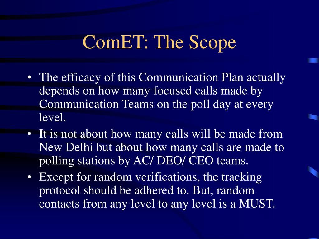 ComET: The Scope