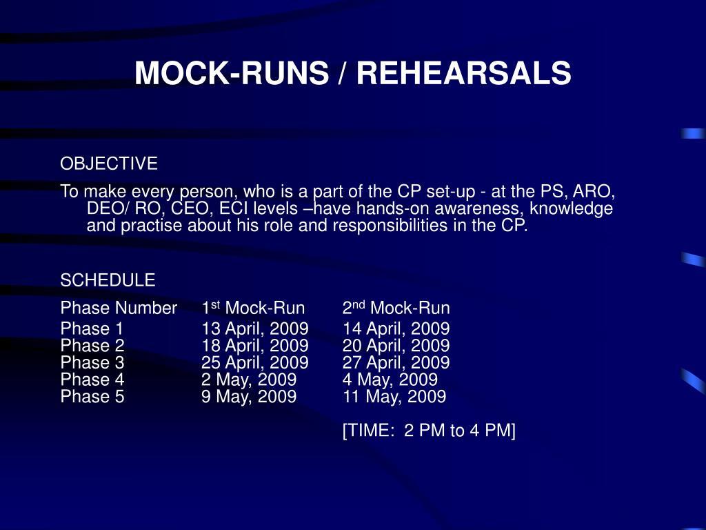 MOCK-RUNS / REHEARSALS
