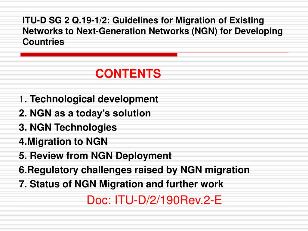 ITU-D SG 2 Q.19-1/2: Guidelines for Migration of Existing Networks to Next-Generation Networks (NGN) for Developing Countries