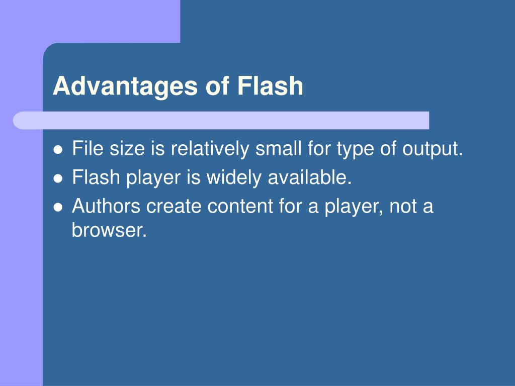 Advantages of Flash