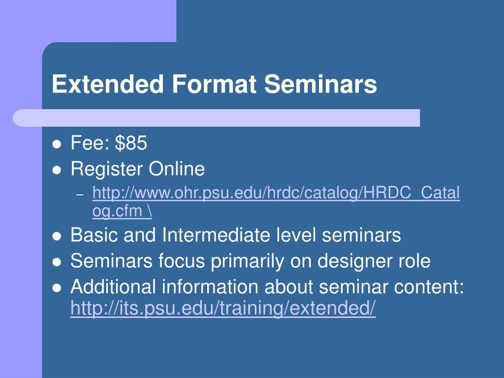 Extended Format Seminars
