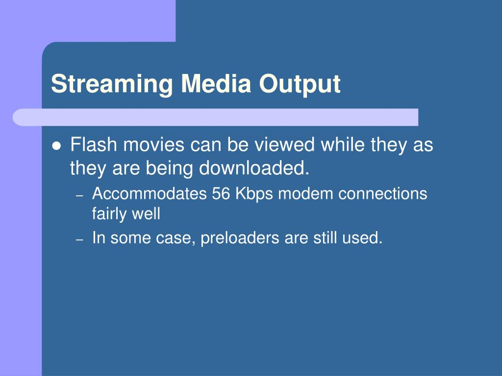 Streaming Media Output