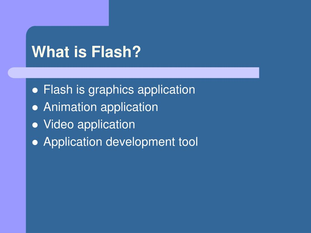 What is Flash?