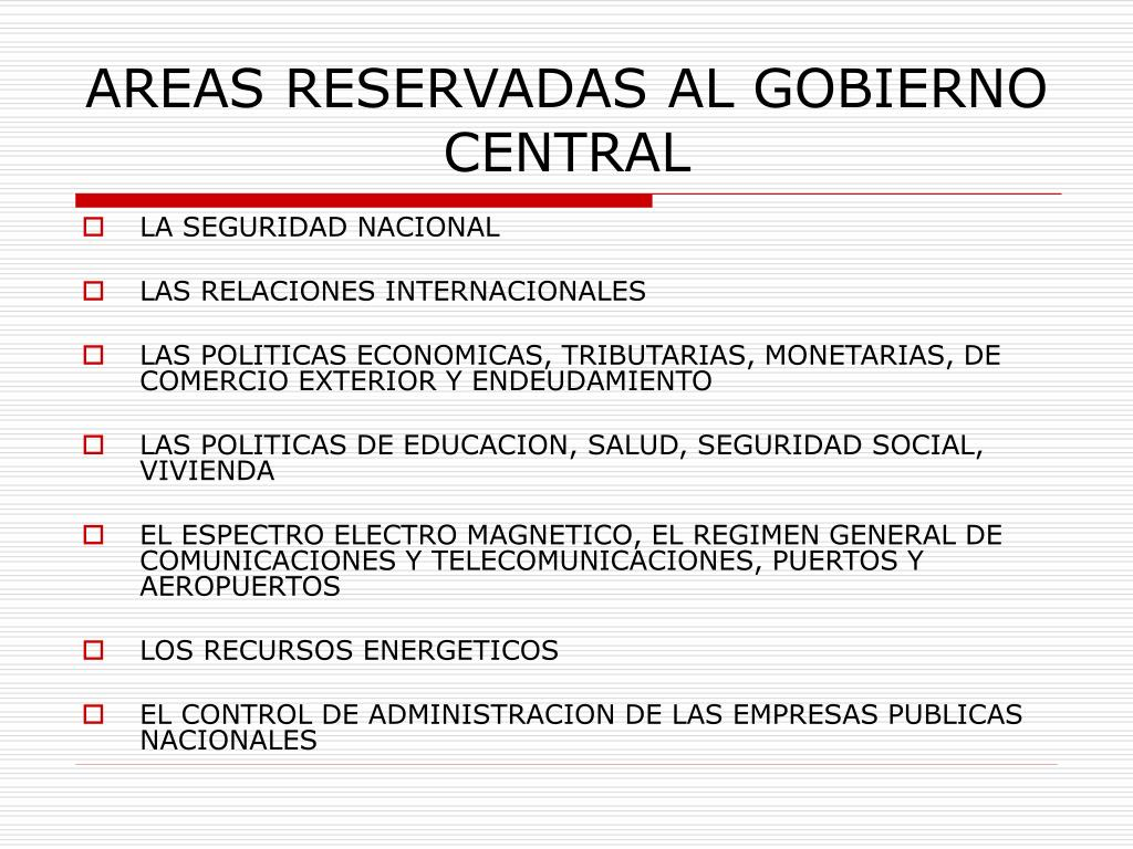 AREAS RESERVADAS AL GOBIERNO CENTRAL