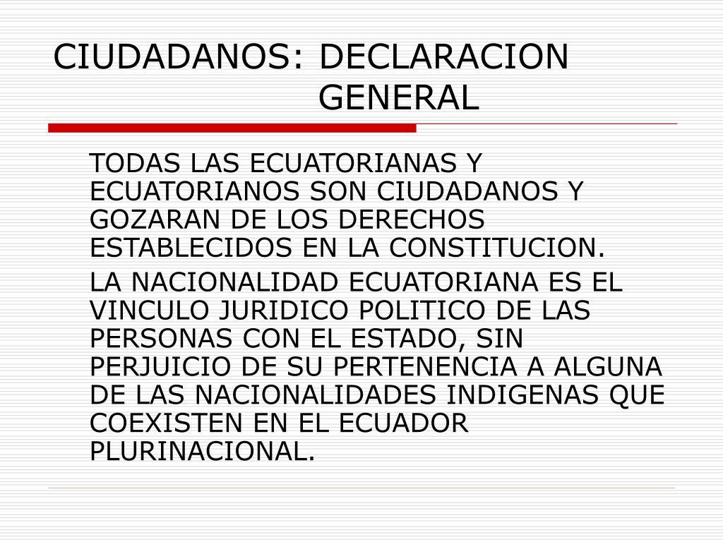 CIUDADANOS: DECLARACION     GENERAL