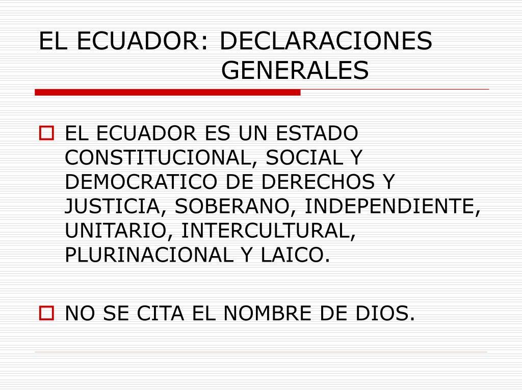 EL ECUADOR: DECLARACIONES    GENERALES