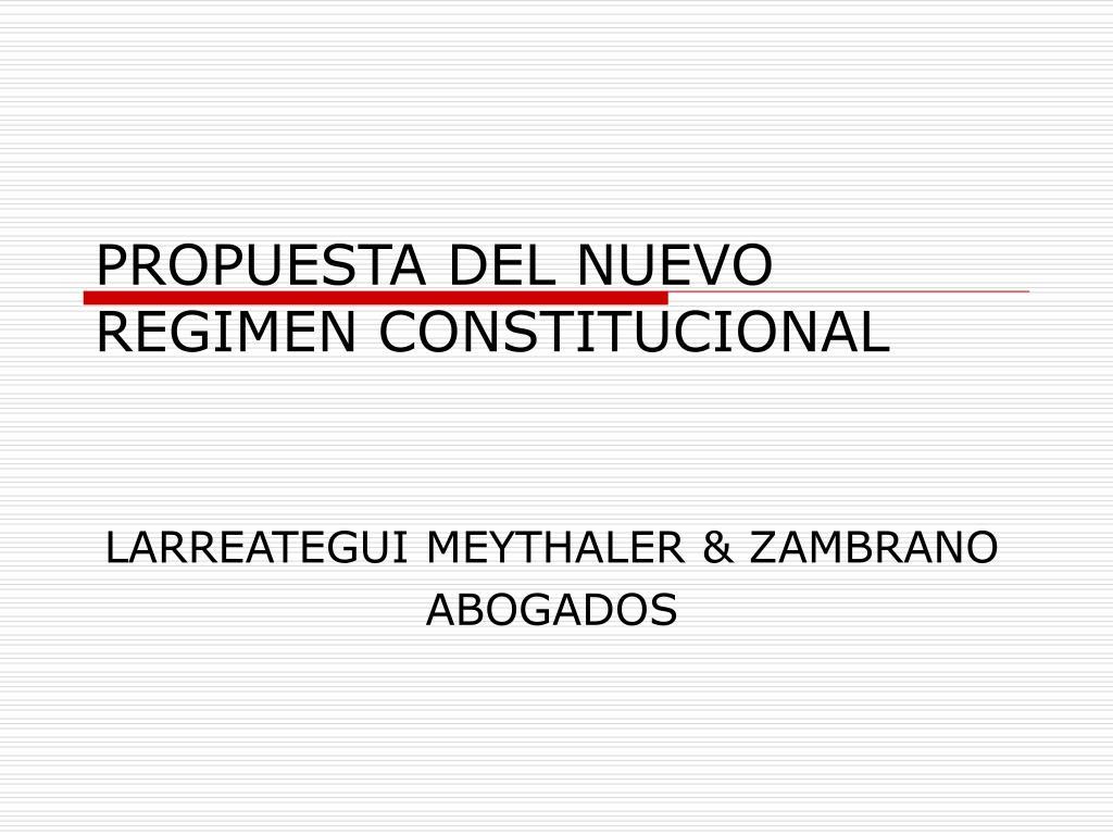 PROPUESTA DEL NUEVO REGIMEN CONSTITUCIONAL