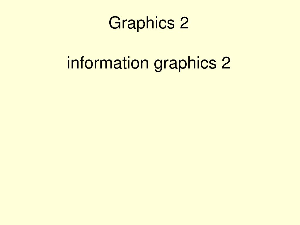 graphics 2 information graphics 2