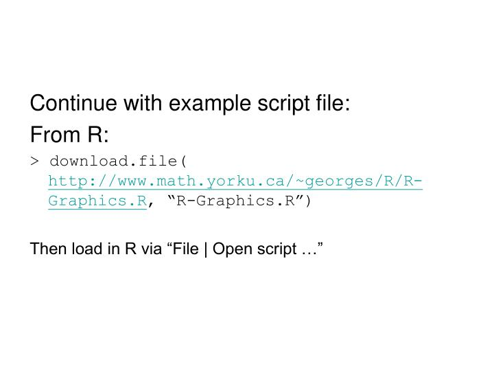 Continue with example script file:
