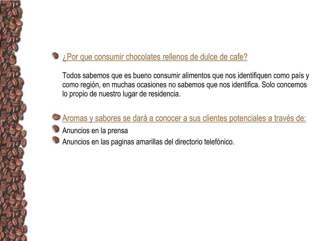 ¿Por que consumir chocolates rellenos de dulce de cafe?