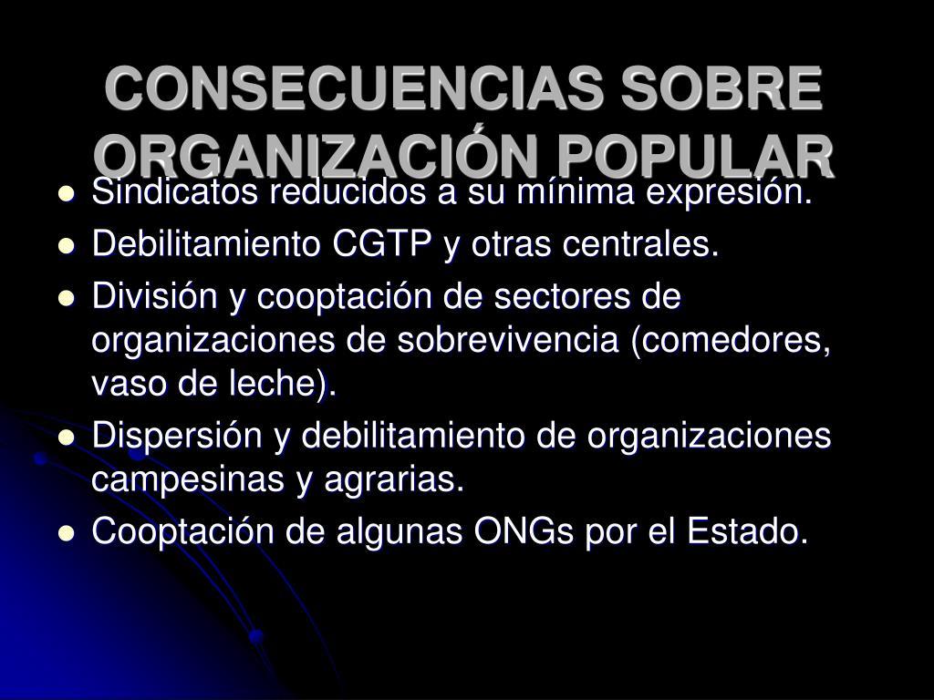 CONSECUENCIAS SOBRE ORGANIZACIÓN POPULAR