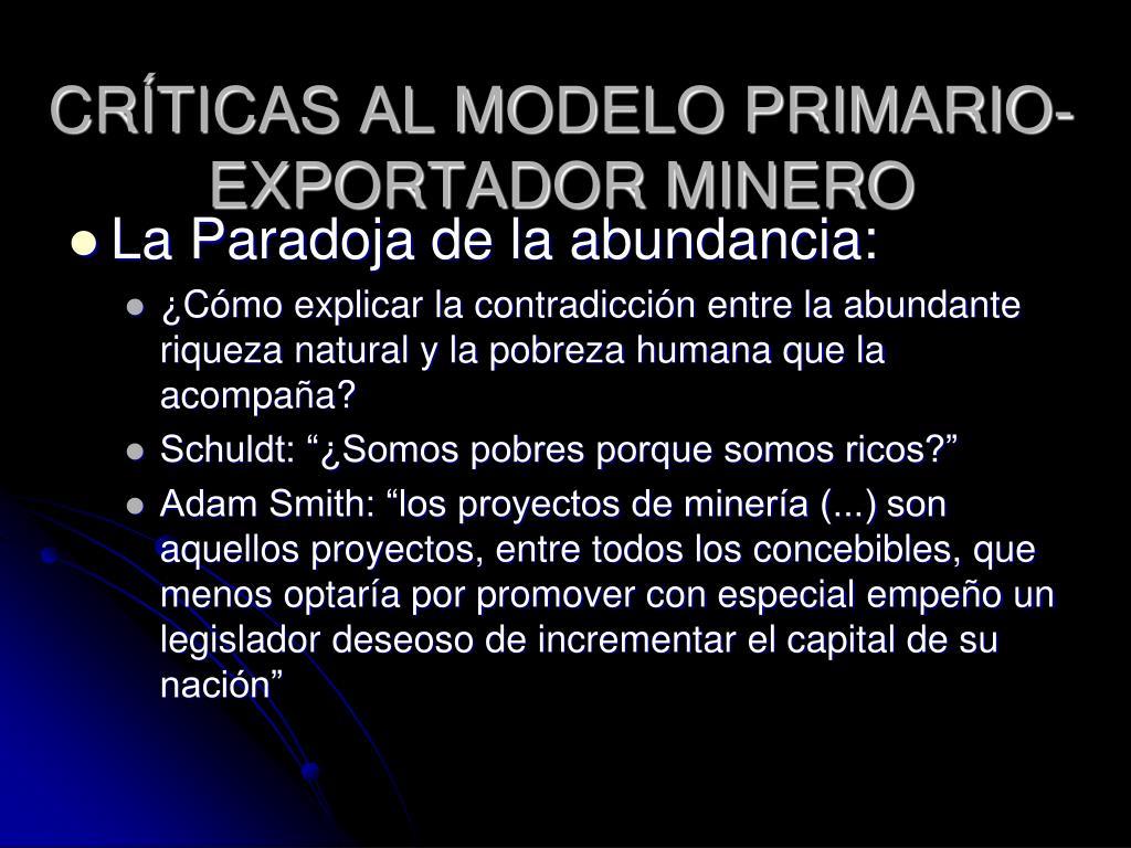 CRÍTICAS AL MODELO PRIMARIO-EXPORTADOR MINERO