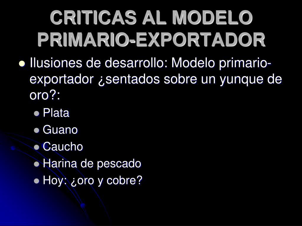 CRITICAS AL MODELO PRIMARIO-EXPORTADOR