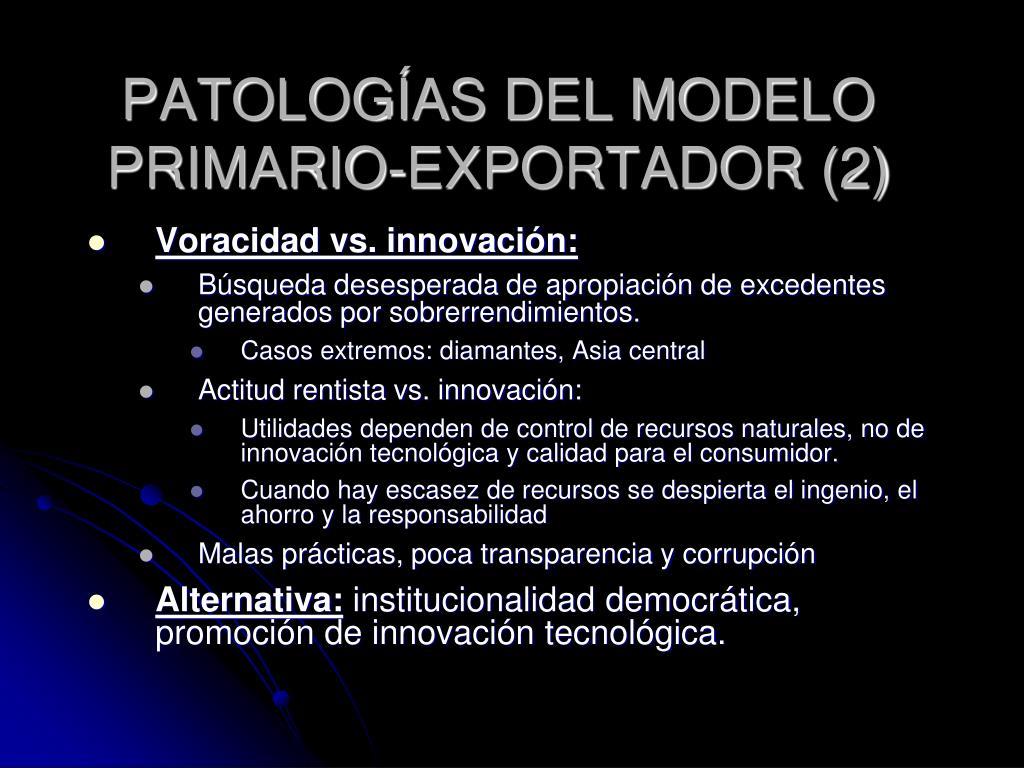 PATOLOGÍAS DEL MODELO PRIMARIO-EXPORTADOR (2)