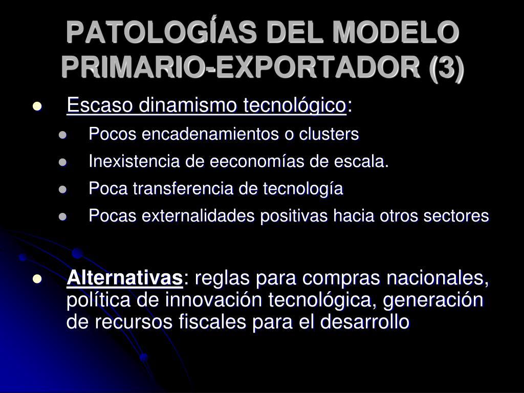 PATOLOGÍAS DEL MODELO PRIMARIO-EXPORTADOR (3)