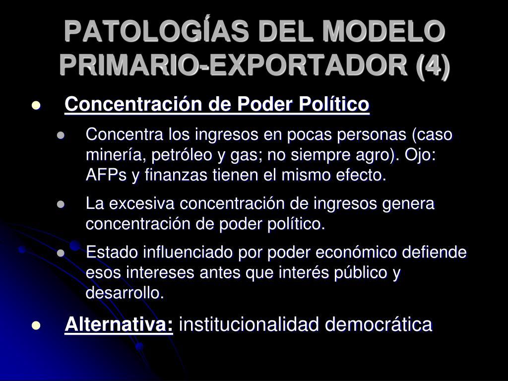 PATOLOGÍAS DEL MODELO PRIMARIO-EXPORTADOR (4)