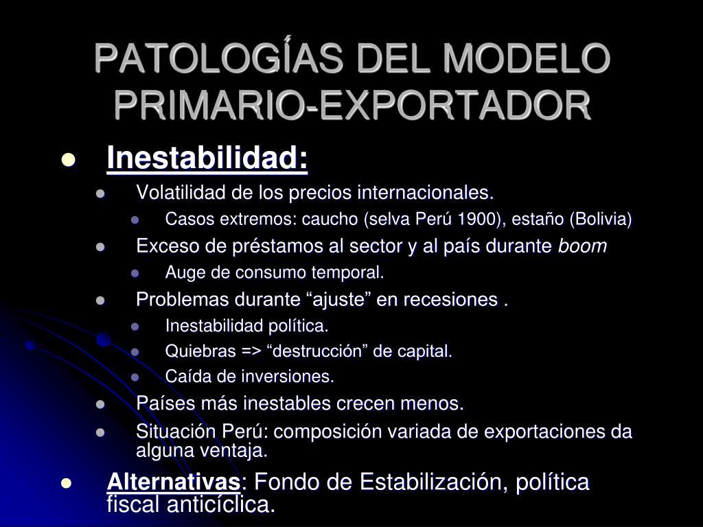 PATOLOGÍAS DEL MODELO PRIMARIO-EXPORTADOR