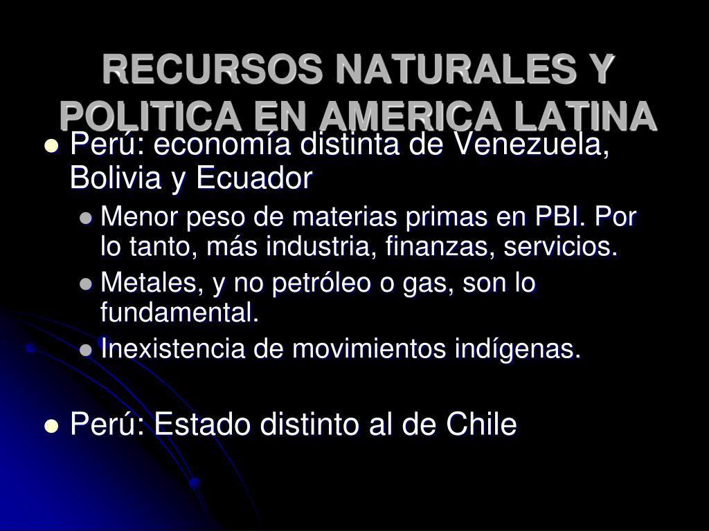 RECURSOS NATURALES Y POLITICA EN AMERICA LATINA