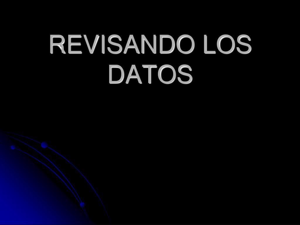 REVISANDO LOS DATOS