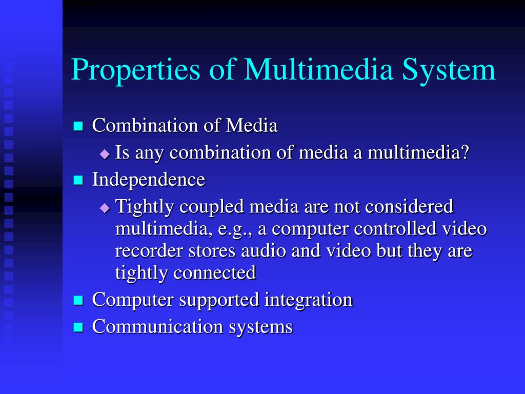 Properties of Multimedia System
