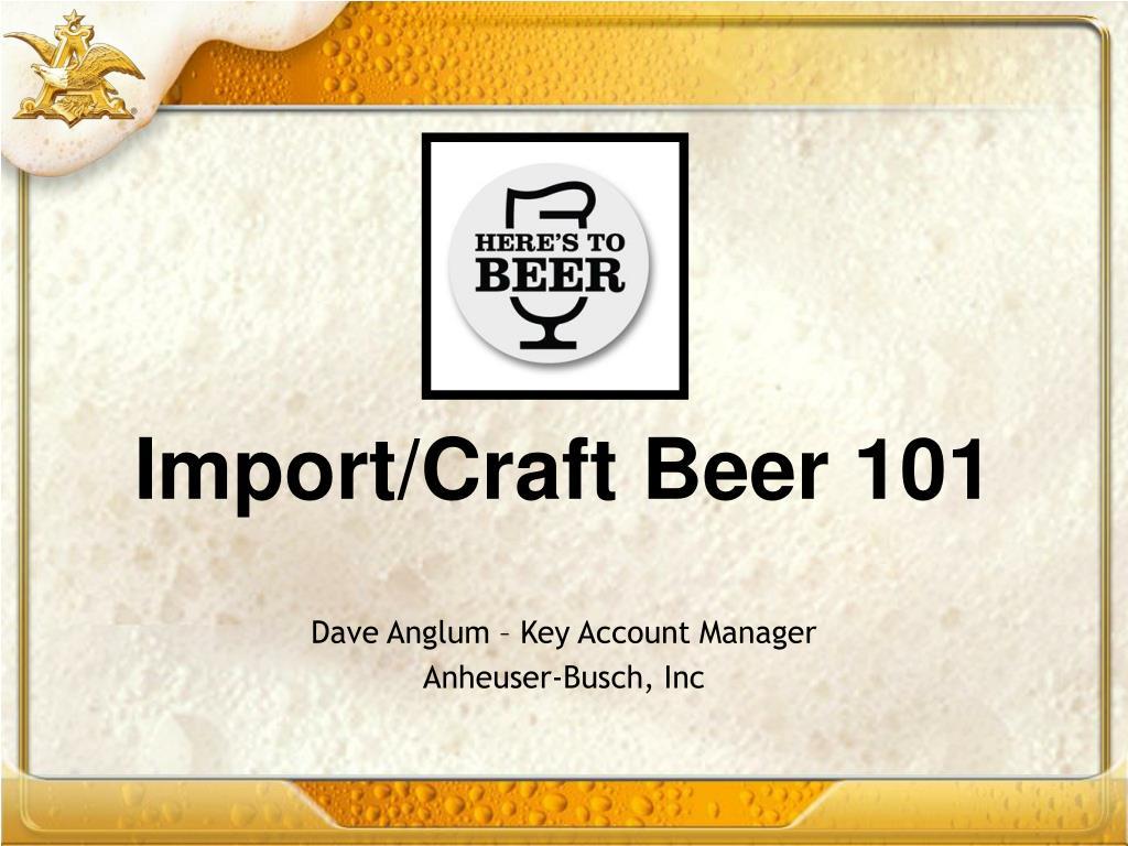 Import/Craft Beer 101