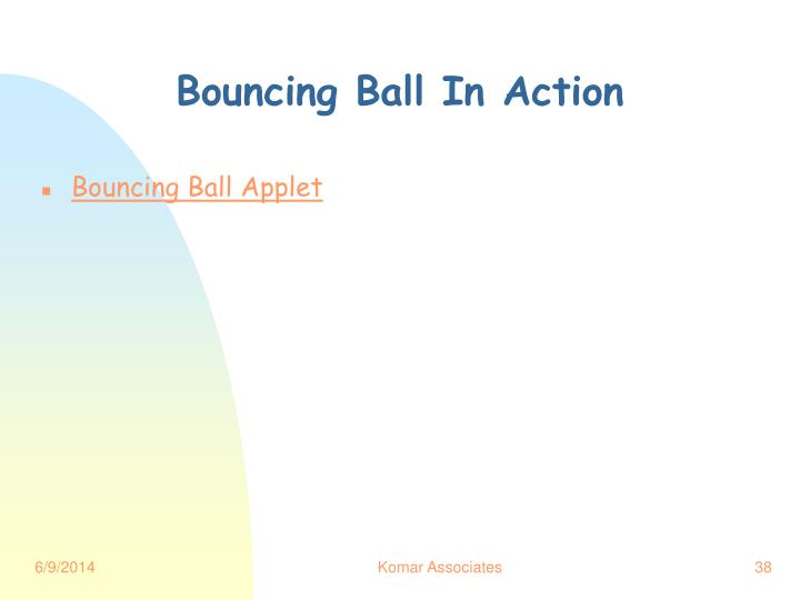 Bouncing Ball In Action