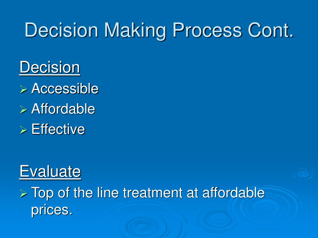 Decision Making Process Cont.