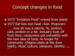 concept changes in food