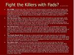 fight the killers with fads no just for looks
