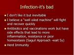 infection it s bad
