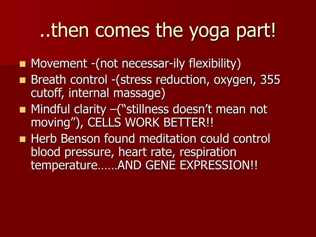 ..then comes the yoga part!
