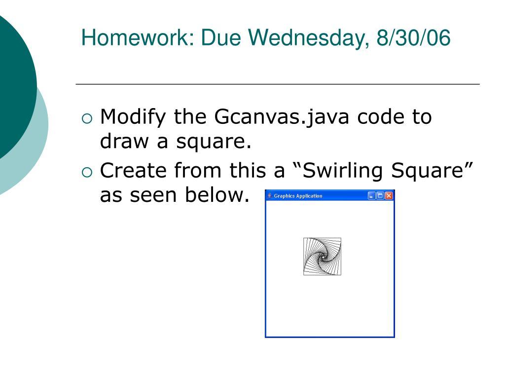 Homework: Due Wednesday, 8/30/06