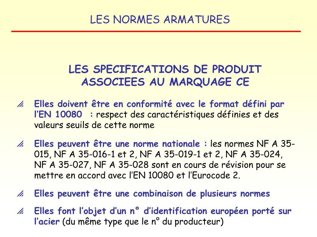 LES SPECIFICATIONS DE PRODUIT ASSOCIEES AU MARQUAGE CE