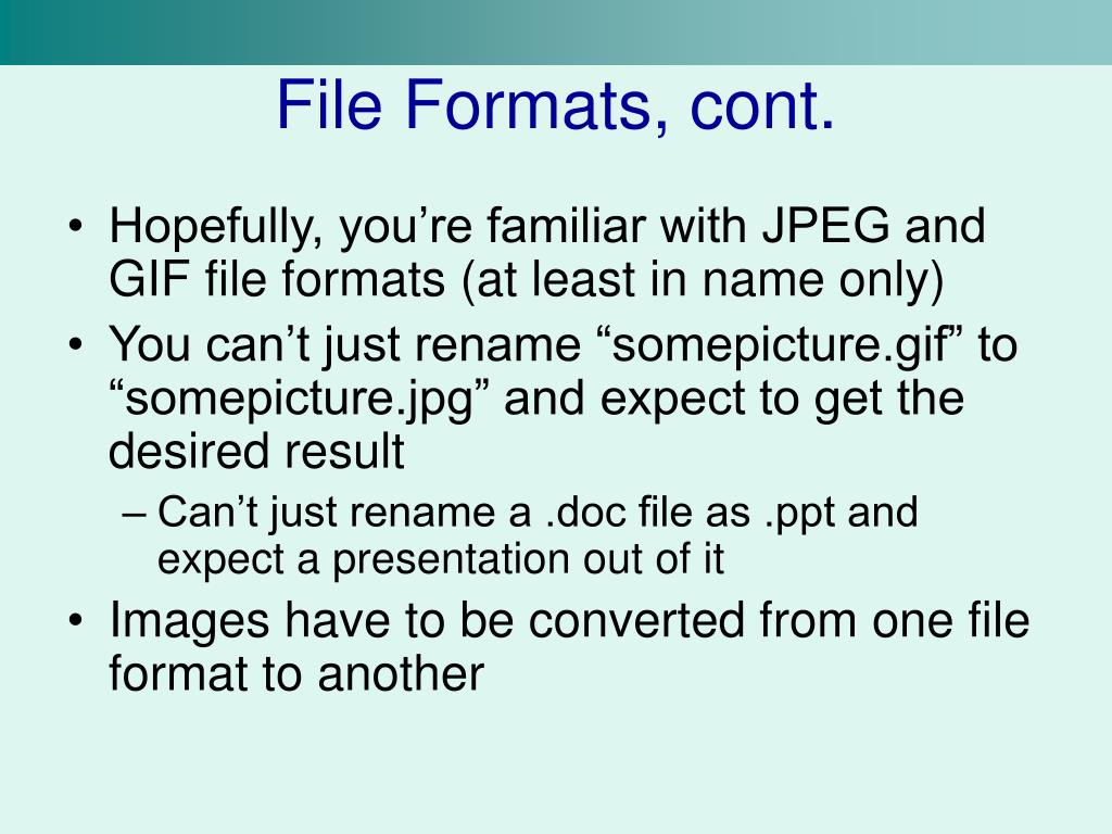 File Formats, cont.