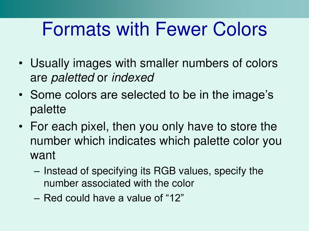Formats with Fewer Colors